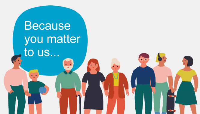 Illustration features different people and a badge that says 'because you matter to us'