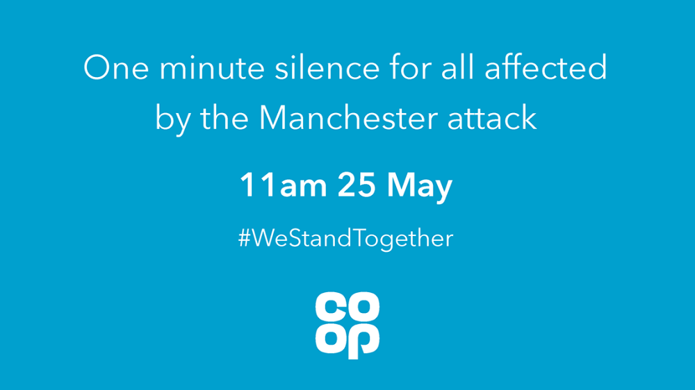 A message that reads: One minute silence for all affected by the Manchester attack. 11am 25 May. #WeStandTogether featuring Co-op logo