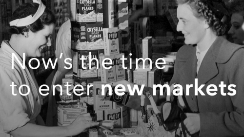 Archive black and white image with text on it: Now's the time to enter new markets