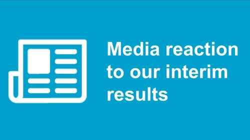 Graphic saying: media reaction to our interim results